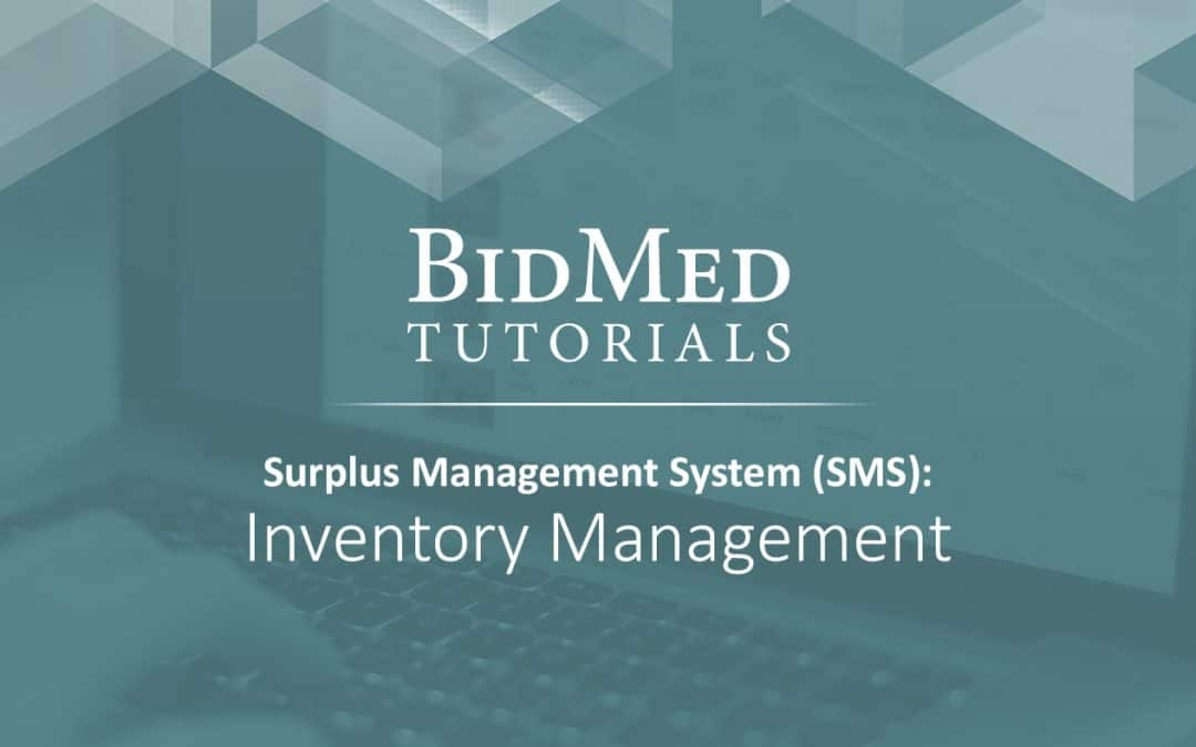 How to: Inventory Management with BidMed's Surplus Management System (SMS)