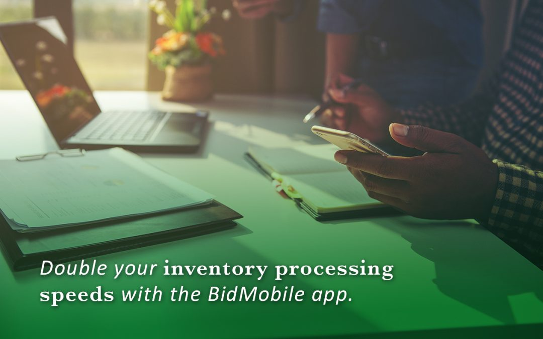Why Is Inventory Processing With The BidMobile App So Powerful?